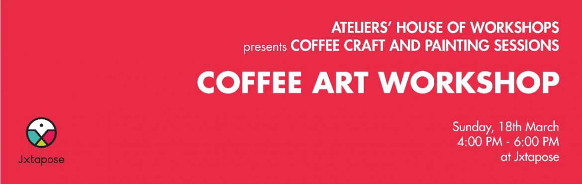 Book Online Tickets for COFFEE ART WORKSHOP, Hyderabad. Art with coffee. Does it interest you as much as it interests us? Come to Jxtapose on March 18th at 4 pm to be part of the coffee craft workshop by Atelier\'s House of Workshops and learn first hand what coffee can do as an art base with its tones, t
