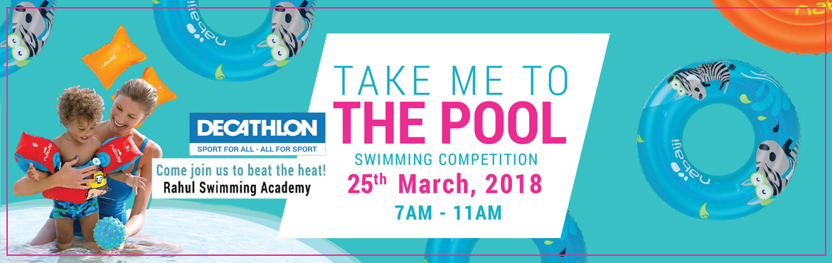 Book Online Tickets for Take Me To The Pool - Swimming Competiti, Hyderabad.  Swimming Competition (Non Medalists) Open For Children(Above 5 Yrs) And Adults Finisher Medal And Certificates