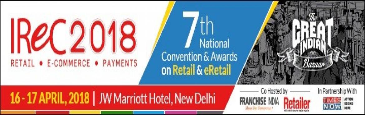 Book Online Tickets for Indian Retail and e-Retail Congress Awar, New Delhi.  The Indian Retail & eRetail Congress 2018( IReC) continues to stay true to its mission to highlight how businesses can cope with the change around them and as seamlessly as possible can shift to new business models, operational excellence &