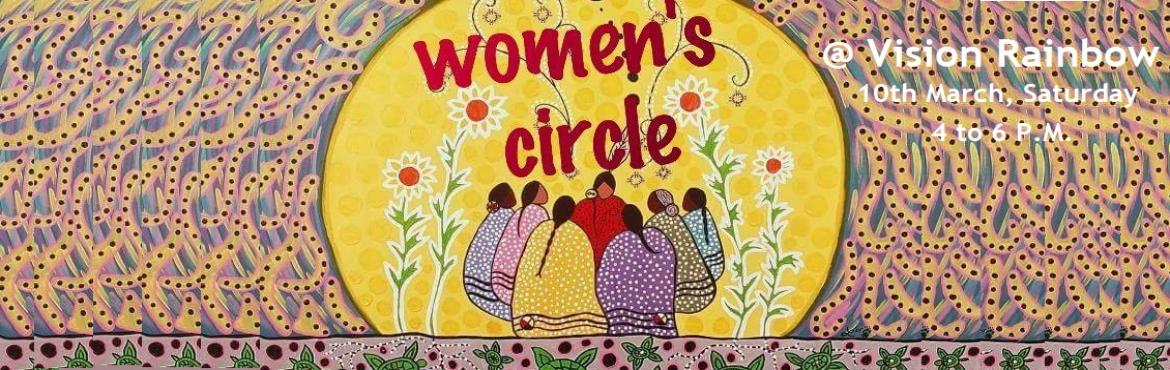 Book Online Tickets for Women Circle, Hyderabad.   WOMEN\'S CIRCLE - a conversation on \