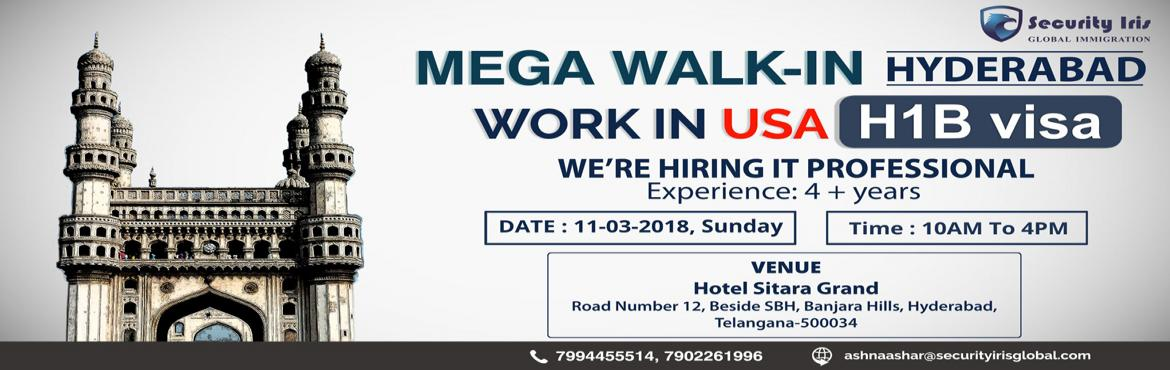 Book Online Tickets for Mega Walk-In for USA, Hyderabad.   Mega Walk in Hyderabad For IT professionals and Engineers to Work in USA With H1B Visa. Attend the mega walk in and meet our consultant. www.securityirisglobal.com    Qualification : B.E/B.tech Experience : 4
