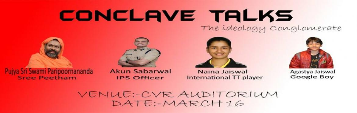 Book Online Tickets for CONCLAVE TALKS CVR, Pocharam.  Bored of reading inspirational quotes ONLINE?  Why don\'t you experience it LIVE ! CIENCIA 2k18 presents CONCLAVE TALKS - a talkshow where many spokespersons share their life experiences to make a strong and healthy impact on your dreamt l