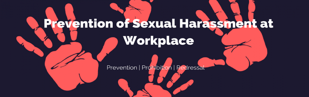 Book Online Tickets for Workshop on Prevention of Sexual Harassm, Gurugram.  \'KNOW WHERE THE LINE IS\'Get certified with POSH TrainingThe Workshop is conducted by 3 Facilitators (Legal and HR Background) Book your calendar 21st March 2018