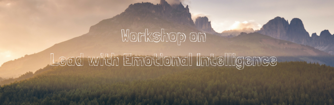 Book Online Tickets for Workshop on Lead with emotional Intellig, Gurugram.  An event which covers the insights about Emotional Intelligence viz.  ->Understanding Emotional Intelligence->Emotional Intelligence at Work and impact of EQ on TEAM ->Improving EQ skills->EQ Self- assessment->Exer