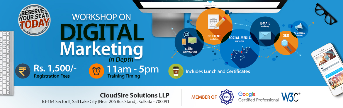 Book Online Tickets for Workshop on Digital Marketing, Kolkata. CloudSire Solutions LLP has evolved in Digital Marketing industry seeing that people are driven by half-baked knowledge about the techniques. People are mostly not updated about the latest developments in this front. Lack of awareness, mis-conception
