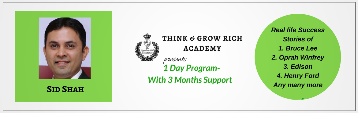 Book Online Tickets for The Secret to Think And Grow Rich, Mumbai.  Think & Grow Rich Academy Presents 1 Day Workshop with 3 Months Support Program   Time: 9:30 to 5:30 pm   \