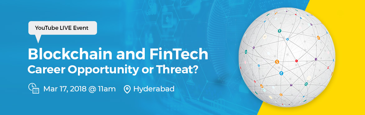 Book Online Tickets for Blockchain and FinTech: Career Opportuni, Hyderabad. Meet and interact with experts of Blockchain and FinTech and industry leaders and get your queries answered on Career Landscape of these disruptive technologies. The panelists will answer questions like: What will be the specific impact of these cutt