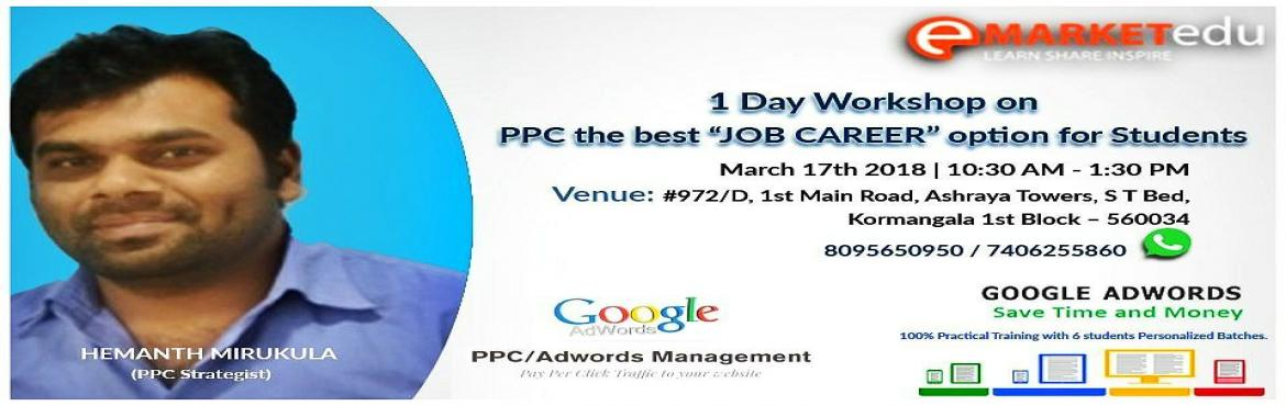 Book Online Tickets for Free 1 Day Workshop on PPC the Best JOB , Bangalore. According to the current demand for online marketers in the digital marketing industry, many of the college students and graduates are unaware of the job vacancies and career opportunities that can be useful for them.So eMarketEducation t