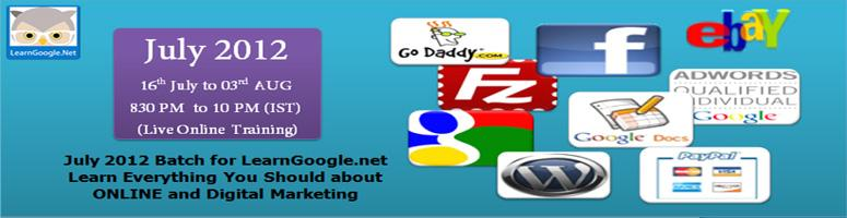 LearnGoogle.net July 2012 (1 month) Training Program