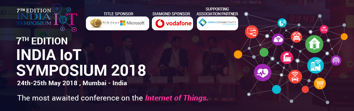 Book Online Tickets for India IoT Symposium (7th Edition), Mumbai. India IoT Symposium returns for it\'s 7th Edition of IoT series featuring new, deeper & more technical sessions, a large expo floor and more ways to network! with 250 + attendees, 40+ speakers and panelist and 20+ sponsors and exhibitors, t