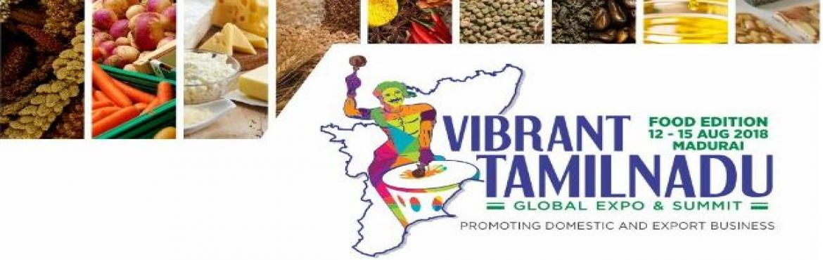 Book Online Tickets for VIBRANT TAMILNADU - FOOD EDITION 2018, Madurai. Food sector is the focused area in India, more particularly in Tamilnadu. The legacy of Indian food product lives in Tamilnadu. This Expo will show-case varieties of highly innovative value added food products of Tamilnadu as detailed under the head