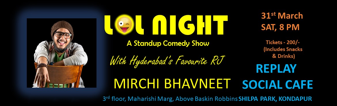 Book Online Tickets for Stand up Comedy Show at Replay Social Ca, Hyderabad.  Replay Social Cafe brings Hyderabad\'s favorite RJ and Standup Comedian MIRCHI BHAVNEET to Kondapur. The Entry fees includes, welcome drink and evening snacks!