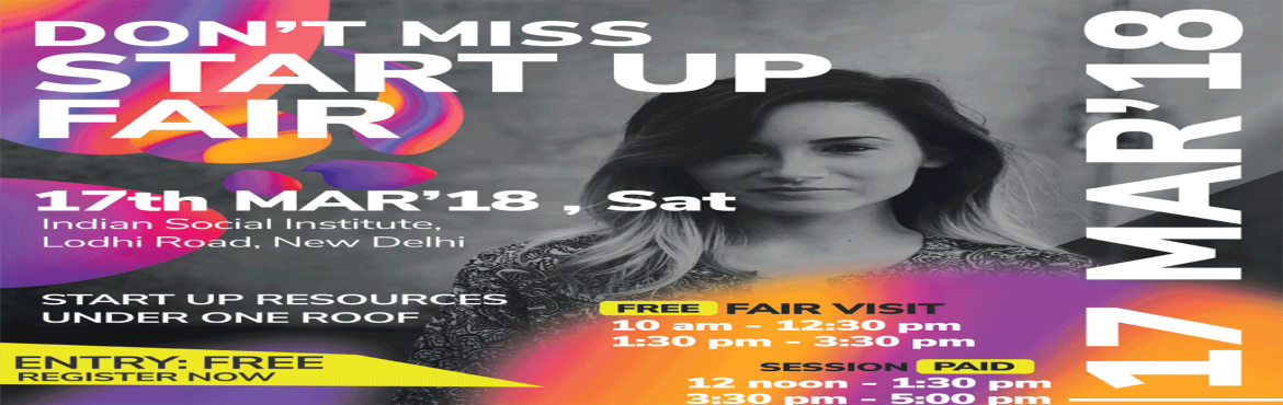Book Online Tickets for Start up Fair, New Delhi. START UP FAIR, 17th March 2018 YOU GET ALL START UP RESOURCES UNDER ONE ROOF    Every Visitor to get Free Basic Website*           STARTUP TOOL KIT        &nbsp