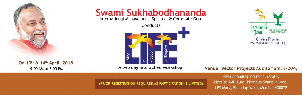 Book Online Tickets for LIFE +, Mumbai. It is a two day workshop on personal effectiveness through interactions and meditations. An experience oriented, non-religious program designed to enhance productivity, handling stress, personal well-being and organisational synergy. It focuses on br