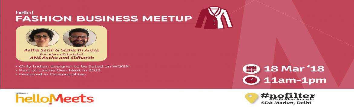 Book Online Tickets for Fashion Business Meetup , New Delhi.     About the Speakers: Astha Sethi & Sidharth Arora  Founders of the label, ANS Astha and Sidharth Astha is an Alumni of Pearl Academy of Fashion & Sidharth is from College of Art, Delhi  About ANS  he inception of the label Asth