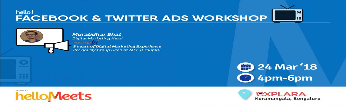 Book Online Tickets for Facbook and Twitter Ads Workshop, Bengaluru.     About the Speaker:   Muralidhar Bhat, Digital Marketing Head at Nanobi Analytics                               8 years of Digital Marketing Experience &nbsp