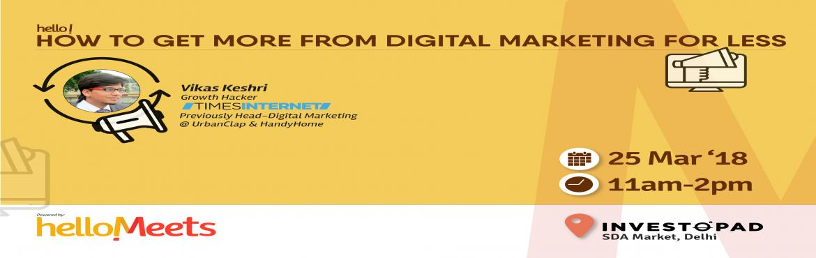 Book Online Tickets for Digital Marketing Workshop, New Delhi.     About the Speaker: Vikas Keshri, Growth Hacker, Times Internet  He is currently responsible for driving performance and growth of different business verticals at Times Internet Previously, he was Head of Digital Marketing at UrbanC