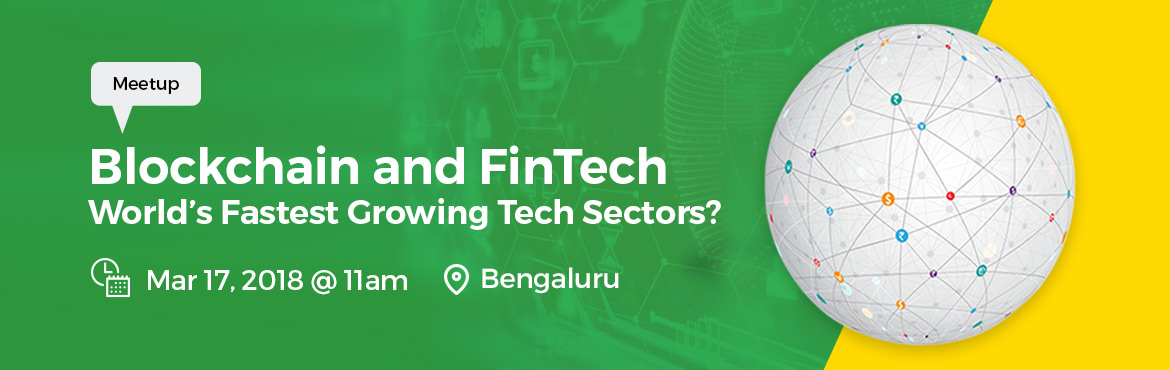 Book Online Tickets for Blockchain and FinTech: Fastest Growing , Bengaluru.   Blockchain is disrupting the Financial Services industry. It offers the promise of transparency and efficiency like we have never witnessed before. Industry is looking for experts in this field, and owing to the technology being new, available