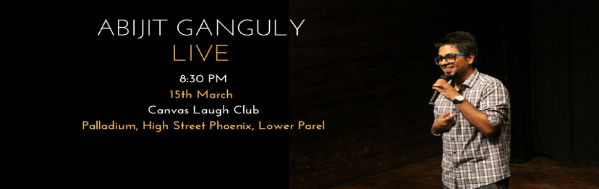 Book Online Tickets for Abijit Ganguly Live Mumbai Canvas, Mumbai. Abijit Ganguly is funny. He claims he\'s never been on Tinder. He is also very funny. He\'s certain one day he\'ll have six pack abs and be better looking than the handomest Bengali, Bappi Lahiri. Did we mention he is funny?Recently married to his lo