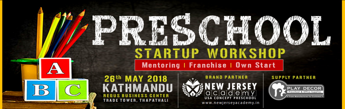 Book Online Tickets for New Jersey Preschool Startup Workshop Ka, Kathmandu. Take the Leap in world of Edupreneurship: New Jersey Academy announces its 7th Preschool Startup Workshop in India's 15 fastest growing cities. New Jersey Academy is an USA based education brand which offers NO Risk business opportunities. Whet