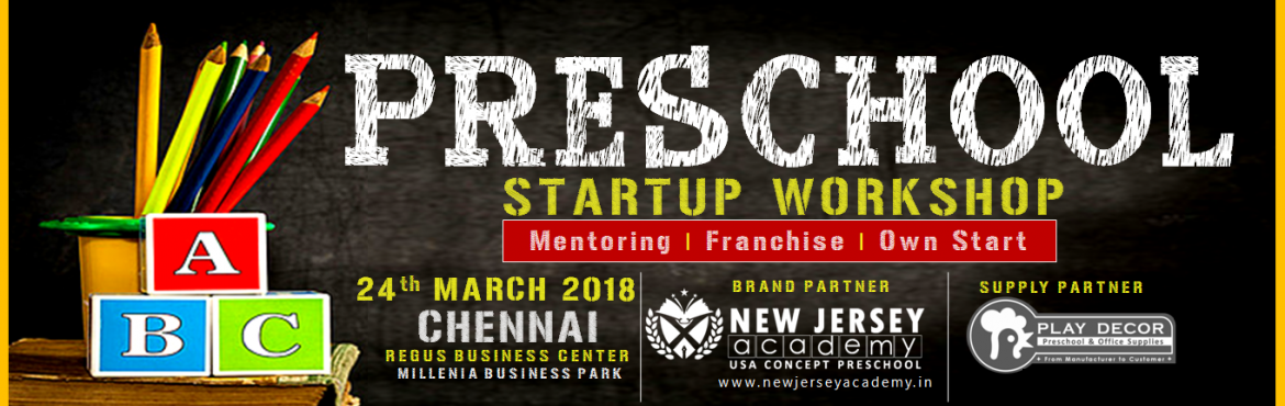 Book Online Tickets for New Jersey Preschool Startup Workshop Ch, Chennai. Take the Leap in world of Edupreneurship: New Jersey Academy announces its 7th Preschool Startup Workshop in India's 15 fastest growing cities. New Jersey Academy is an USA based education brand which offers NO Risk business opportunities. Whet
