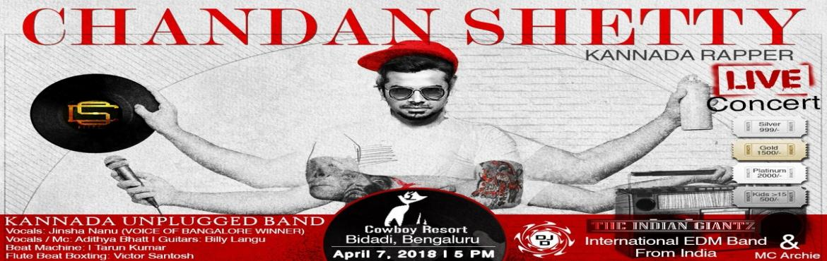 Book Online Tickets for Chandan Shetty Live Concert- April 7th 2, Bengaluru. Cowboy resorts presents Chandan Shetty live concert supported by Kannada Unplugged Band, DJ D and The Indian Giantz.