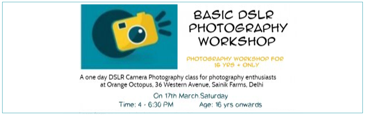 Book Online Tickets for Basic DSLR Photography Workshop, New Delhi.   If you want to take your photography skills to the next level, this Fundamentals of Digital Photography workshop is designed for you. The more you know about how your camera works, the better photographer you are going to be. When you learn to
