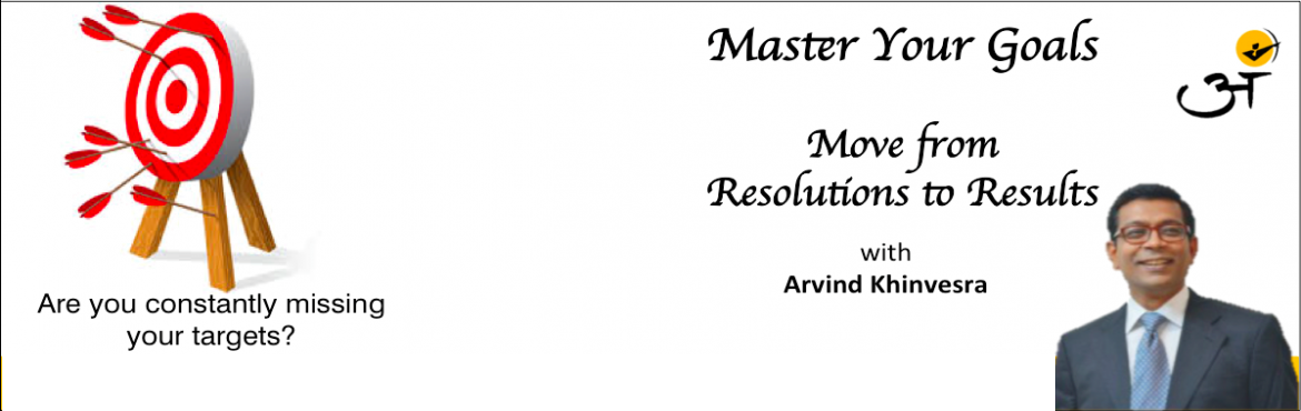 """Book Online Tickets for Master Your Goals - Resolutions to Resul, Chennai. ONLY 20 SEATS RESOLUTIONS TO RESULTS  """"It always seems impossible until it's done."""" &nbs"""