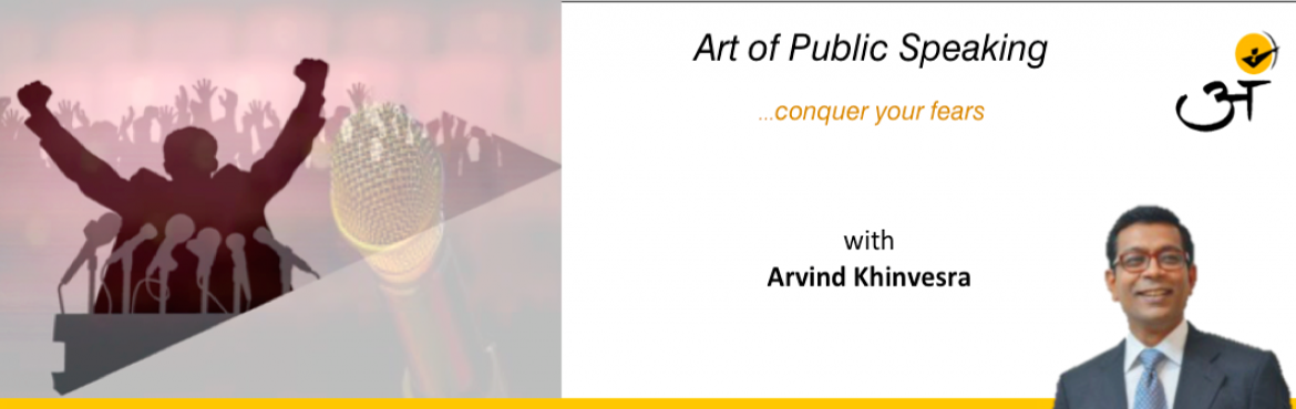 """Book Online Tickets for Art of Public Speaking, Mumbai. Starting : 30Mar 2018 Duration: 10 sessions (Mon – Wed – Friday) Time: 6:30pm – 8:30pm   ART OF PUBLIC SPEAKING Conquer Your Fears """"All the great speakers were bad speakers at first"""" – Ralph"""