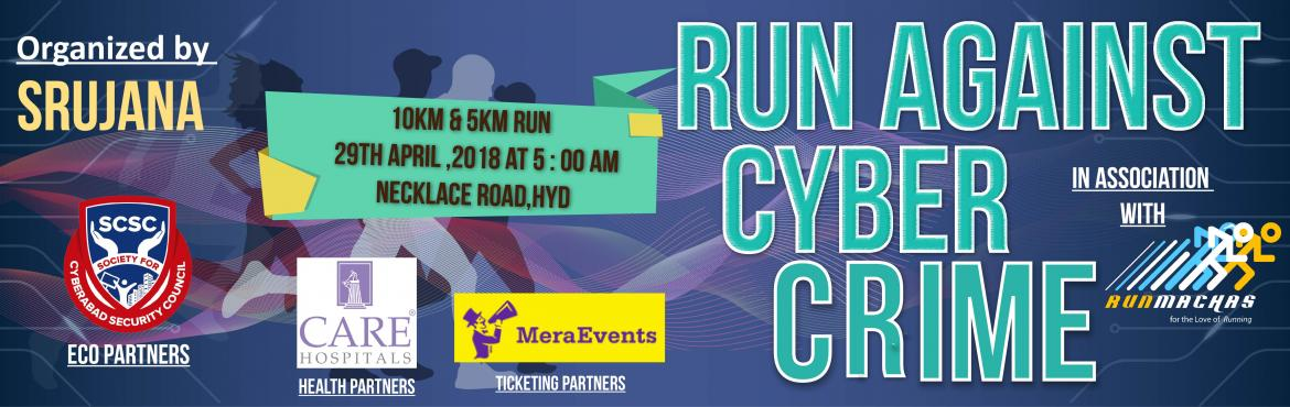 Book Online Tickets for Run Against Cyber Crime, Hyderabad. Event Details:     Event Date   Sunday 29th April 2018     Venue   People Plaza, Hyderabad     Distances   10K & 5K               Event Hashtag   #CyberCrimeAwareness (Use it in your tweets, Instagram, and Facebook posts!
