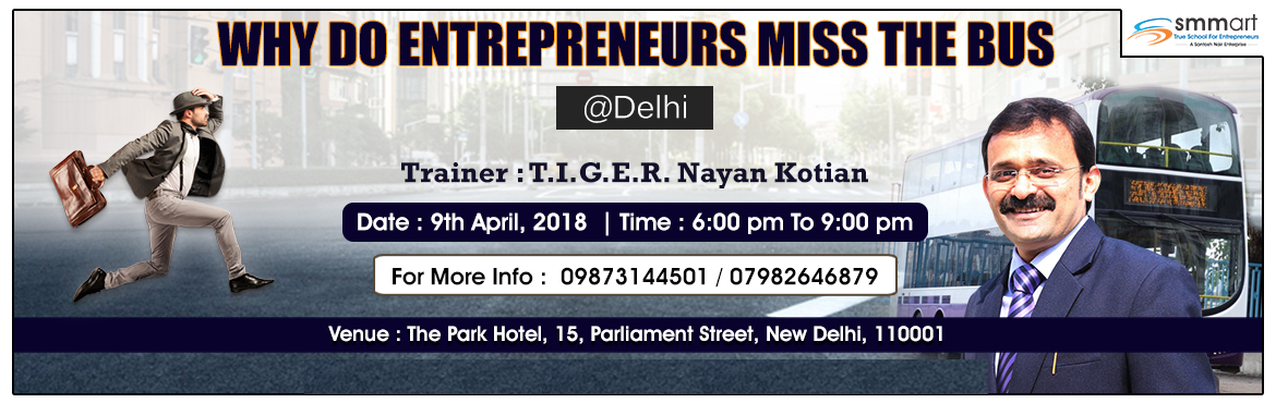 Book Online Tickets for Why Do Entrepreneurs Miss The Bus, New Delhi.  \
