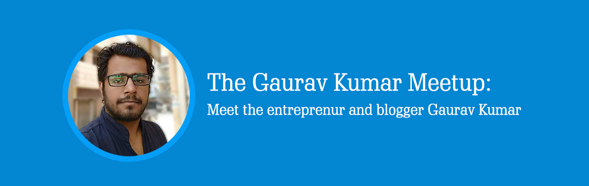 Book Online Tickets for Gaurav Kumar Meet: Internet Entrepreneur, Chandigarh. Gaurav Kumar a highly featured secret blogger, living in the virtual world is ready to reveal himself to the offline world. It is the time to uncover hsi seccrets of running online business working from home without any team and yet earning more what