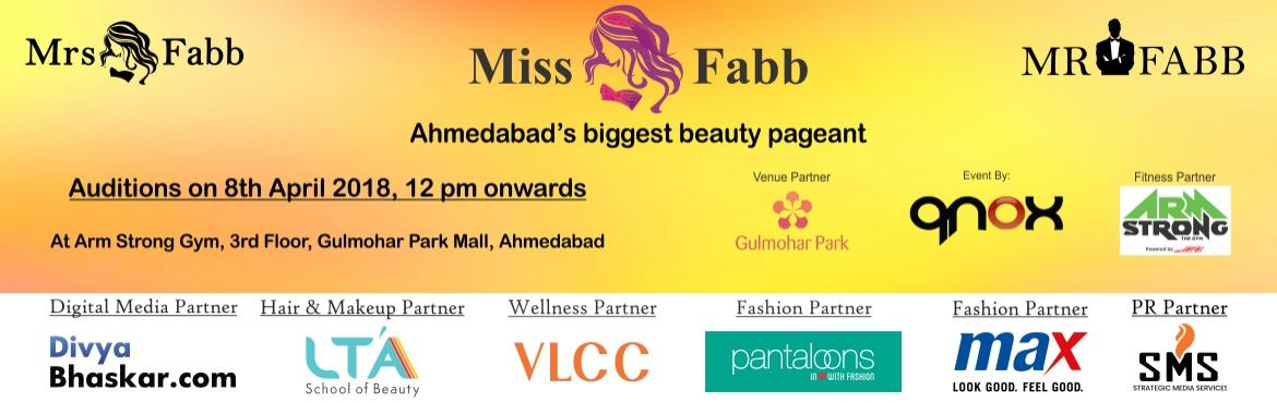 Book Online Tickets for Miss / Mrs / Mr Fabb Ahmedabad Auditions, Ahmedabad. Audition for biggest beauty pageant of Ahmedabad city. Once you are selected in the audition you will go through the training and grooming session which will be held on 20th, 21st and 22nd April 2018. Grand Finale of Ahmedabad city on 28th April 2018