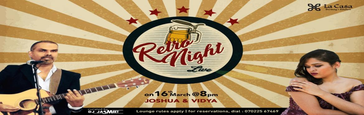 Book Online Tickets for Retro Night Live at La Casa Brewery , Bengaluru.   Relax and enjoy a peaceful weekend with live retro nights with Joshua and Vidya.        Beers on Tap  Villa Weissbier - Our Weissbier made with a typical ratio of 70:30, or even higher, wheat. Yeast that produces unique phe