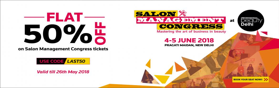 Book Online Tickets for Salon Management Congress 2nd Edition, New Delhi.   About The Event      To keep up with high competition and stay updated with significant changes in this constantly evolving industry, business owners and managers constantly need to adapt their business and marketing strategies to me