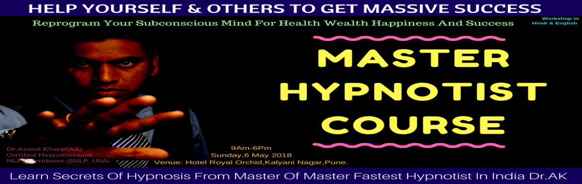 Book Online Tickets for Become Master Hypnotist, Pune.   Master Hypnotist Workshop (Includes Self Hypnosis + Hetro Hypnosis+Stage Hypnosis) HYPNOSIS is a powerful and natural ability available to everyone; easy to learn and use. On this stimulating weekend you will learn the most powerful tool for a