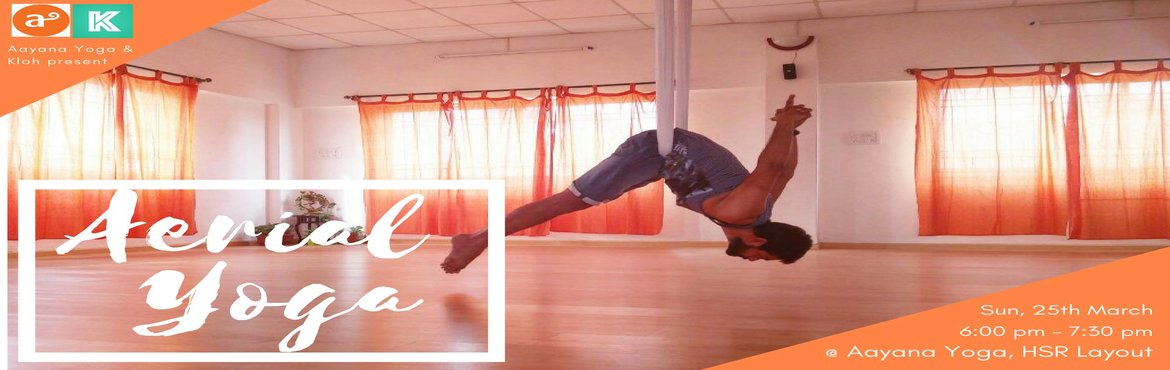 Book Online Tickets for Aerial Yoga, Bengaluru. Wanna \'HANG OUT\' and go against the gravity this weekend?Get suspended in the air for a one-of-a-kind workout. Improve your flexibility, concentration and muscle coordination with your feet off the floor.Aerial yoga is like normal yoga times