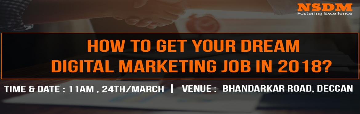 Book Online Tickets for Get your dream Digital Marketing Job in , Pune. In the world of Digital Marketing, it appears there are always new tools, tips, tricks, and trends to discover and integrate into your marketing strategy. If you are not updated about the industry advances & the skills that digital marketing comp