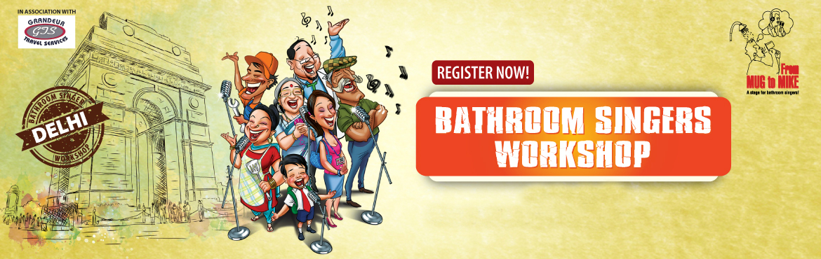 Book Online Tickets for Bathroom Singers Workshop - Delhi, New Delhi. Love to Sing? Always dreamt of recording in a high-end professioanl studio?  \'From Mug to Mike - Bathroom Singers Workshop\' is an introduction to professional singing.  You will be introduced to:    The most important qualities