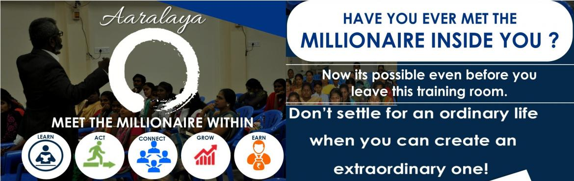 Book Online Tickets for MEET THE MILLIONAIRE WITHIN, Chennai. Do you agree that you are financially insecured ie., your monthly income is not enough to manage your monthly expenses ?  Do you know that being in this financial insecurity level is the cause for most of our day to day sufferings, pains,