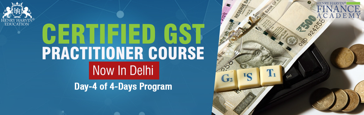 Book Online Tickets for GST Practitioner Course by Henry Harvin , New Delhi.  Henry Harvin Education introduces \'Certified GST Practitioner\' Course that gives a 360-degree insight on GST by GST Expert who speaks at AAJ TAK, NDTV and more. Please find below related information: About \'Certified GST