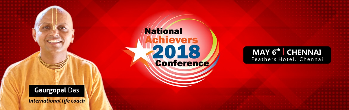 Book Online Tickets for NATIONAL ACHIEVERS CONFERENCE - May 6th , Chennai.     The NATIONAL ACHIEVERS 2018 CONFERENCE brings you the opportunity to achieve amazing results in your personal life, business, finances and health by bringing the world\'s leading experts in these fields and top inspirational speake
