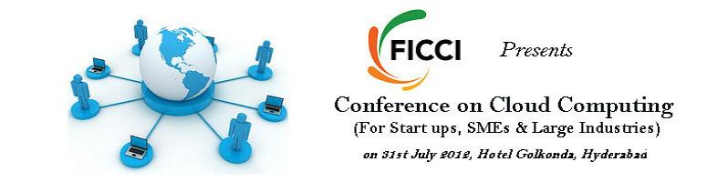 Conference on Cloud Computing - Opportunities & Challenges</br> (For Start ups, SMEs & Large Industries)
