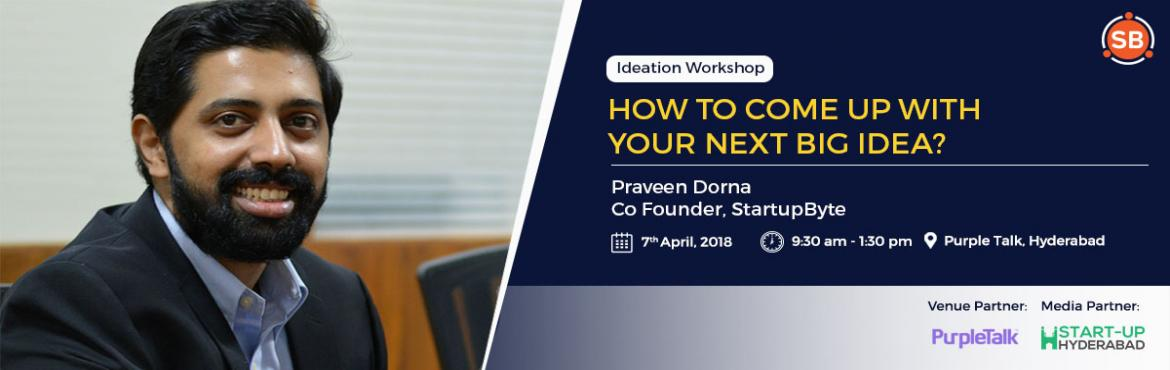 Book Online Tickets for HOW TO COME UP WITH YOUR NEXT BIG IDEA?, Hyderabad. Are you interested in coming up with a startup/ business? Are you interested to solve problems at your business/ job with innovative solutions? This workshop is for you! Coming up with Ideas is never easy but is an essential part of our lives as we a