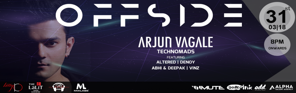 Book Online Tickets for KittyKO Presents Arjun Vagale , Bengaluru. Off-Side New event them in town hosted by Forbidden Frequency Its all about techno Arjun Vagale Widely celebrated as the pioneer of techno in India, Arjun Vagale steers the course of the country's underground electronic movement. Known for his