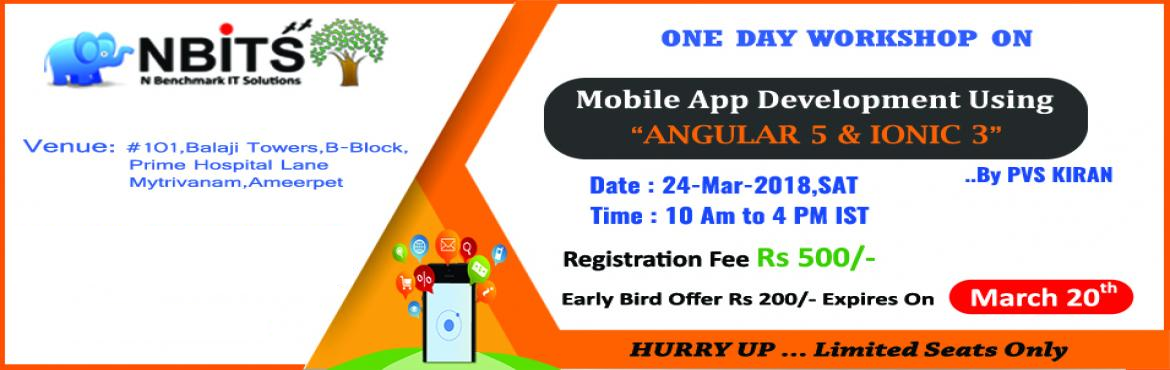 Book Online Tickets for WORKSHOP ON BUILDING MOBILE APP USING AN, Hyderabad. Amazing Opportunity For Angular & Ionic Aspirants !!! 'NBITS' Offering  One Day WORKSHOP on Building Mobile APP Using Angular 5 & Ionic 3 this weekend by Industry Expert. This is your opportunity to start learning A