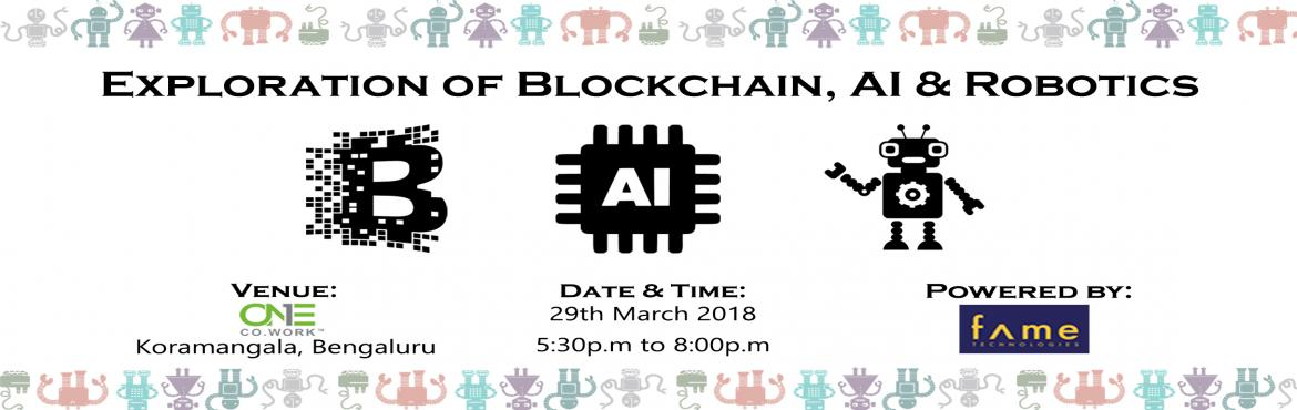 Book Online Tickets for Entrotech 1.0- Block Chain, AI and Robot, Bengaluru.  Content-Blockchain technology has a large potential to transform business operating models in the long term. Blockchain, together with artificial intelligence, machine learning, robotics, and virtual and augmented reality, have the potential to
