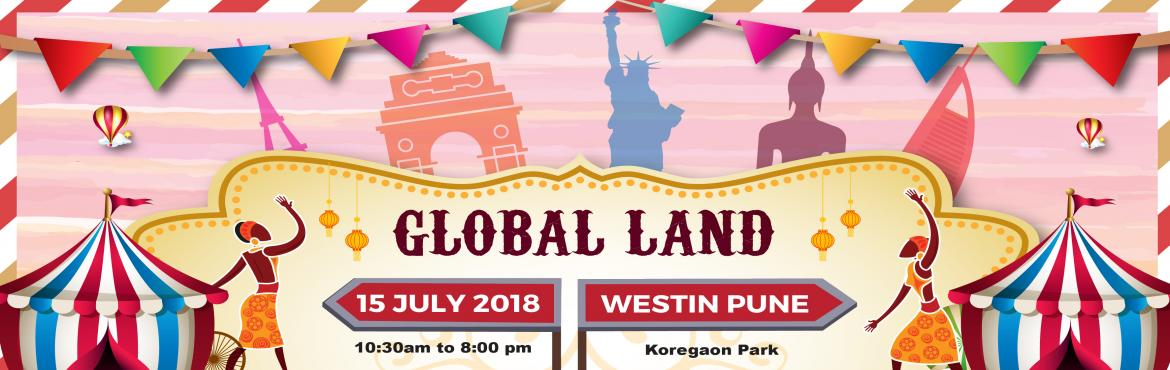 Book Online Tickets for Champ Town presents Global Land, Pune. This is going to be the most Unique Kids Fiesta you\'ve ever attended! 6 diverse countries coming to Pune city on 15th July at Westin namely China, Thailand, Africa, France, USA & India. Bring your kids to experience the Culture, Food,