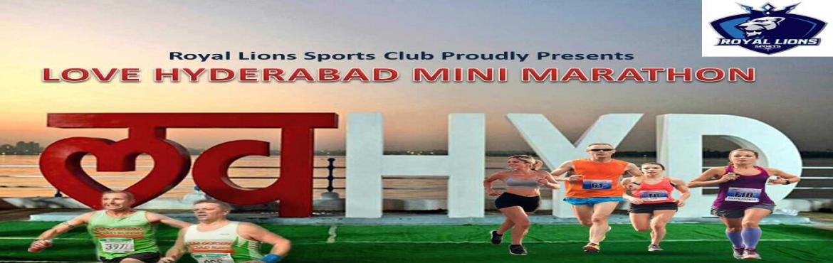 Book Online Tickets for LOVE HYDERABAD MINI MARATHON, Hyderabad.  LOVE HYDERABAD MINI MARATHON  Run For Tuberculosis(TB) Awareness  Royal Lions Sports is Proudly Organising LOVE HYDERABAD MINI MARATHON, for Raising Awareness Towards Tuberculosis(TB).This MarathonIsBeing Organising In