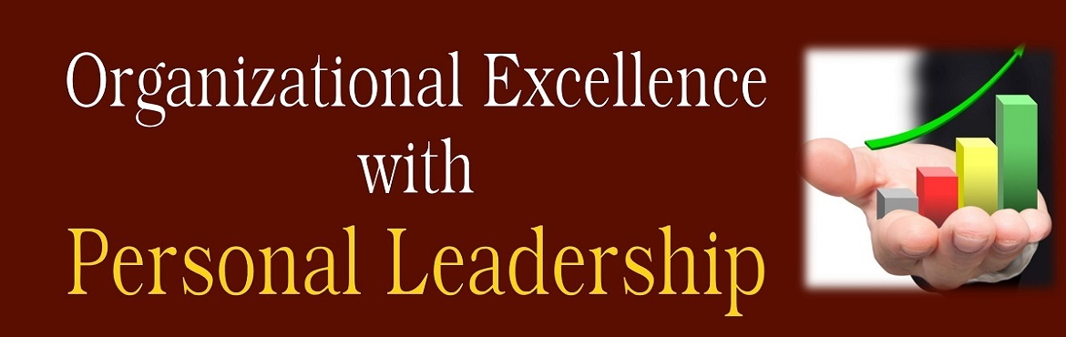 Book Online Tickets for Organizational Excellence with Personal , boisar.  Organizational Excellence with Personal Leadership Workshop  ( संगठनात्मक उत्कृष्टता निजी नेतृत्व द्वारा )  We Believe There Is A Leader In Everyone. &